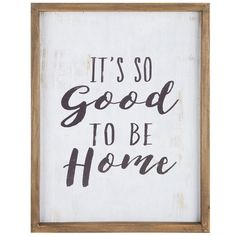 27.99 Good To Be Home MDF Wall Art
