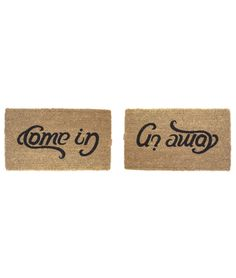 "how do YOU see it?;)   COME IN, GO AWAY DOORMAT |  by uncommon goods.  can you say ""welcome""??"
