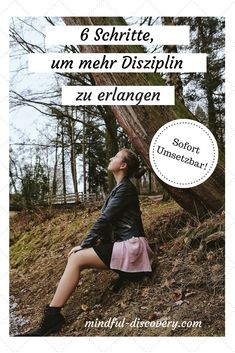 6 Schritte, um mehr Disziplin zu erlangen #mindfulness #Disziplin #Inspiration #Motivation #selbstbewusstsein