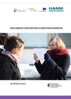 Meriläinen (toim.): NÄIN VARMISTAT LÖYDETTÄVYYDEN JA NÄKYVYYDEN INTERNETISSÄ. 2014. Download free eBook at www.hamk.fi/julkaisut.