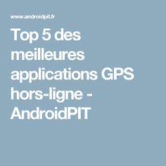 Top 5 des meilleures applications GPS hors-ligne - AndroidPIT