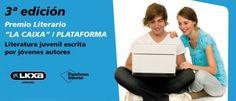 PREMIOS Y CONCURSOS: Premio Literario La Caixa / Plataforma