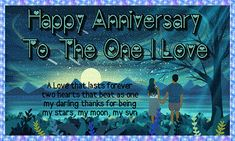 Free online Happy Anniversary To The One I Love ecards on Anniversary Anniversary Message, Happy Anniversary, Anniversary Cards, Love Ecards, Musical Cards, True Love, My Love, Happy Song, Lucky To Have You