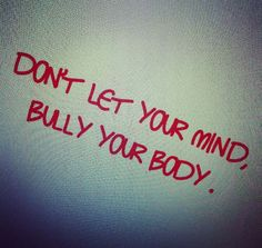 Don't be your own bully.