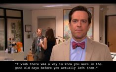 """""""I wish there was a way to know you're in the good old days, before you've actually left them."""" – Andy Bernard, The Office Best Friend Poems, The Office Finale, The Office Last Episode, The Office Season 9, Funny Yearbook Quotes, Yearbook Pictures, The Office Senior Quotes, Best Office Quotes, Movies"""