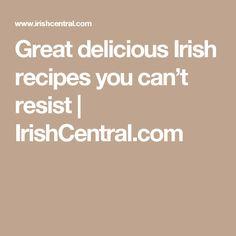 Great delicious Irish recipes you can't resist | IrishCentral.com