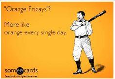 Well, duh.  But definitely on Fridays.