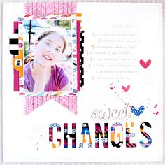 Bella Blvd Addison Collection   Sweet Changes layout featuring washi stickers by Gail Lindner