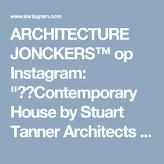 """ARCHITECTURE JONCKERS™ op Instagram: """"▪️Contemporary House by Stuart Tanner Architects @architecture_jonckers (325K) (📷We do not own this picture) ▬▬▬▬▬▬▬▬▬▬▬▬▬▬▬▬▬▬▬ #luxury…"""""""