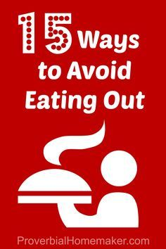 Tips for saving money by cutting back on dining out | Proverbial Homemaker