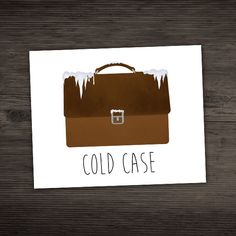 Cold Case Digital 8x10 Printable Poster Punny by ALittleLeafy
