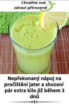 Nepřekonaný nápoj na pročištění jater a shození pár extra kilo již během 3 dnů Week Detox Diet, Detox Diet Recipes, Detox Diet For Weight Loss, Detox Diet Plan, Detox Diets, Cleanse Diet, Dukan Diet Plan, Stomach Cleanse, Full Body Detox
