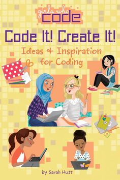 Come up with the perfect coding-powered project in this informative, interactive journal published in partnership with the nonprofit organization Girls Who Code! Think being creative has nothing to do. Teaching Kids To Code, Code Project, Computer Coding, Computer Class, Computer Science, Interactive Journals, New Children's Books, Stem For Kids, Coding For Kids