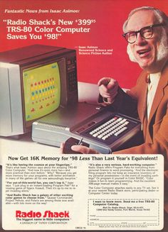 Isaac Asimov plugging a fine Radio Shacks\ computer experience.