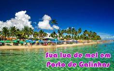 Lua de mel em Porto de Galinhas Pernambuco #luademel #portodegalinhas #viagem