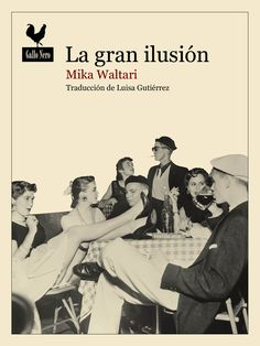 'La gran ilusión' de Mika Waltari Helsinki, Book Writer, Memes, Cover, Books, Movie Posters, Writers, Products, Roaring Twenties