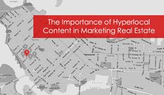 The Importance of Hyperlocal Content in Developing Authority, Traffic and Leads for Real Estate Websites Real Estate Marketing, Author, Content, Led, Website, Writers