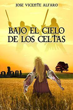 Bajo el cielo de los celtas (Spanish Edition) by [Alfaro, José Vicente]