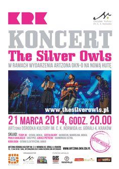 Koncert The Silver Owls w ARTzonie Ośrodka Kultury im. C. K. Norwida (os. Górali 4). Zapraszamy 21 marca 2014 r., godz. 20.00, wstęp wolny.