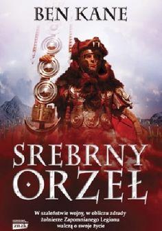 """Ben Kane - """"Srebrny Orzeł"""" - 8/10 Link do opinii: http://lubimyczytac.pl/ksiazka/263848/srebrny-orzel/opinia/31176714#opinia31176714"""