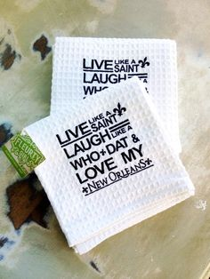 """Fleurty Girl - Everything New Orleans - Live Laugh Love Waffle Towel, $12. """"Live like a Saint, Laugh like a Who Dat, & Love my New Orleans."""""""