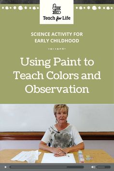 In this lesson, the teacher uses watercolor paint to teach students about observing colors with their sense of sight. They also observe colors in their classroom and outdoors.