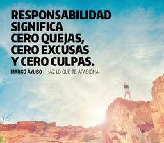 Eso es lo q significa verdaderamente la palabra responsabilidad...