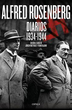 Alfred Rosenberg : diarios 1934-1944 / Jürgen Matthäus y Frank Bajohr (eds.) ; traducción de Lara Cortés Fernández ... [et al.]. Barcelona: Crítica, 2015 ISBN 9788498928655 #biblioteques_UVEG