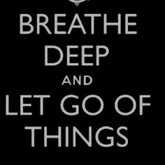 just let it go.  Sooo true. I waste a great deal of time revisiting things that shouldn't matter to me anymore.  LET IT GO!!!