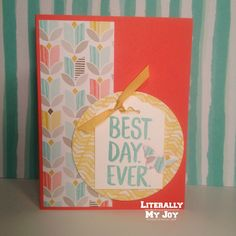 Best Day Ever - Stampin' Up! - 2015 Sale-A-Bration #literallymyjoy