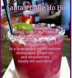 Santa's Little Ho Ho drink, plus several other holiday beverage recipes Santa's Little HoHo's 1 Bottle Champagne 1 Bottle Ginger Ale 2 Packages Frozen Strawberries - Dean Bridges; Santa's Little Ho Ho Punch ~ 1 bottle champagne, 1 bottle chilled ginge Ginger Ale, Cocktail Drinks, Cocktail Recipes, Easy Cocktails, Champagne Cocktail, Fruity Cocktails, Dinner Recipes, Bourbon Drinks, Christmas Cocktails