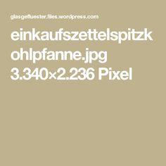 einkaufszettelspitzkohlpfanne.jpg 3.340×2.236 Pixel