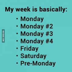 Days of the week.
