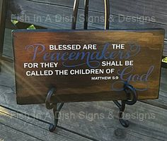 Blessed are the Peacemakers Wall art, Stained wooden plaque, Painted wooden sign, Wedding, Housewarming Gift, Home Decor, Anniversary Gift by FishInADishDesigns on Etsy