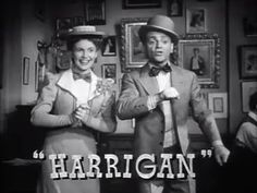 "Song title: ""Harrigan"" 