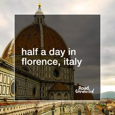 Half a day in Florence: What to do and see with limited time