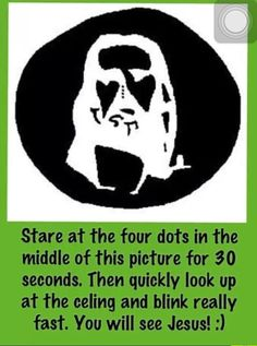 This is so cool it even works if you stare at the 4 dots in the picture then you close you eyes for like 10 seconds or more