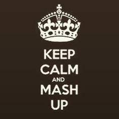 keep calm and Mash Up