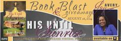 Lynelle Clark Aspired Writer: Book blast: His until Sunrise by Joy Avery. A Goodie Package can be won by one lucky winner, will it be you?