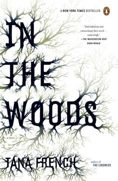 In the Woods, by Tana French.