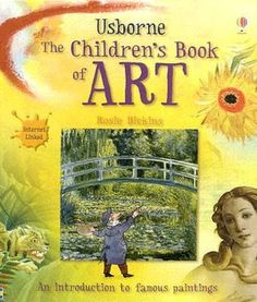 Children's Book of Art...this would be great to introduce famous paintings to a young person who is going to NYC next summer and visit some museums!