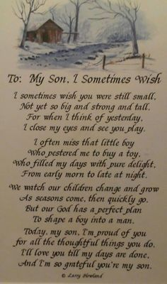 My son, This says it all.... To my grandson!!!!!!!!!
