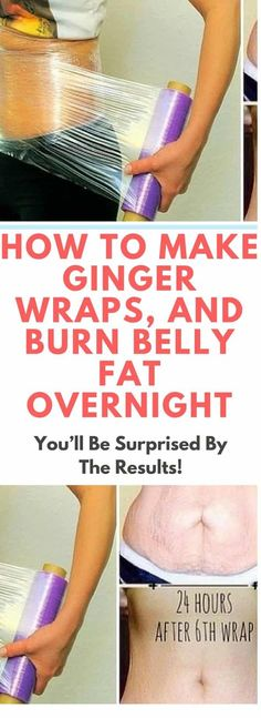 How To Make Ginger Wraps, And Burn Belly Fat Overnight!!