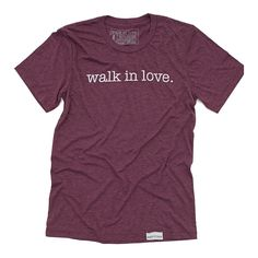 walk in love. Maroon T-Shirt – SZ Medium -walk in love.