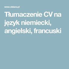 Tłumaczenie CV na język niemiecki, angielski, francuski