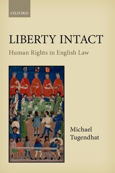 Liberty intact : human rights in English law / Michael Tugendhat