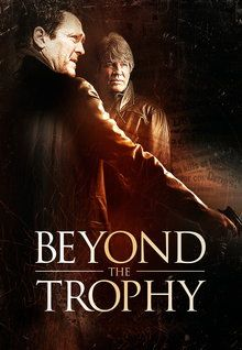"FULL MOVIE! ""Beyond the Trophy"" (2012)  ""Beyond the Trophy"" (2012) An undercover LAPD officer goes deep undercover to take down two rival gangs. Starring Michael Madsen and Eric Roberts. 