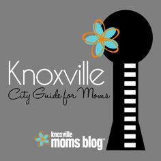 Guide to Knoxville | Knoxville Moms Blog