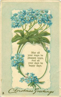 Blue forget-me-nots with poem and Christmas Greeting ~ 1909.