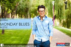 Monday blues is a myth when you are dressed with Donear NXG  #style #fashion #clothing #men #mondayblues